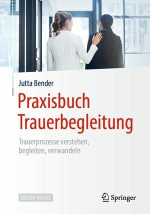 Praxisbuch Trauerbegleitung