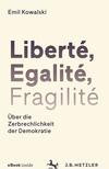 Liberté, Egalité, Fragilité