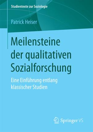 Meilensteine der qualitativen Sozialforschung