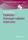 Punkkultur - Ordnungen radikalen Andersseins