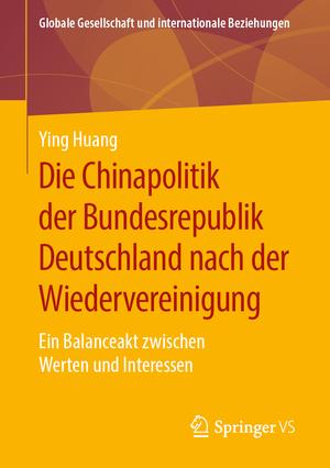 Die Chinapolitik der Bundesrepublik Deutschland nach der Wiedervereinigung