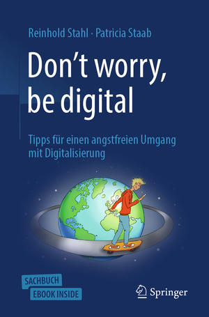Don't worry, be digital