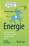 Energie - Wie verschwendet man etwas, das nicht weniger werden kann?