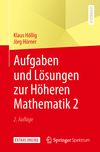 Aufgaben und Lösungen zur Höheren Mathematik 2