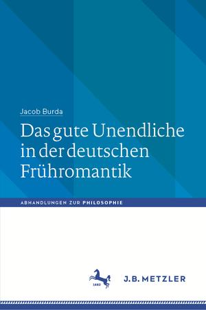 Das gute Unendliche in der deutschen Frühromantik
