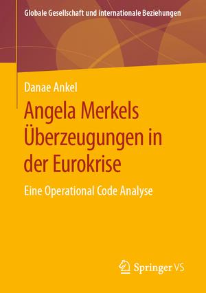 Angela Merkels Überzeugungen in der Eurokrise