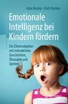 Emotionale Intelligenz bei Kindern fördern