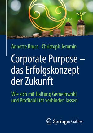Corporate Purpose - das Erfolgskonzept der Zukunft