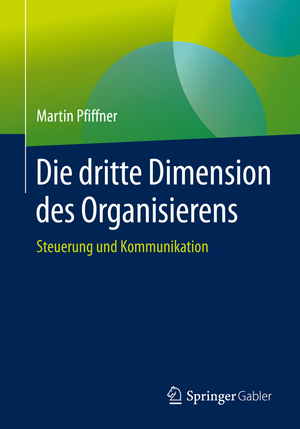 Die dritte Dimension des Organisierens