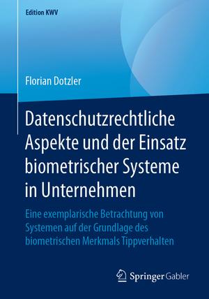 Datenschutzrechtliche Aspekte und der Einsatz biometrischer Systeme in Unternehmen
