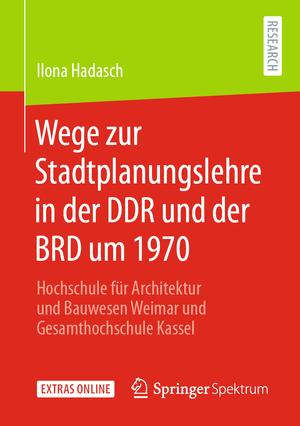 Wege zur Stadtplanungslehre in der DDR und der BRD um 1970
