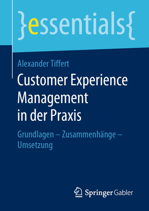 Customer Experience Management in der Praxis