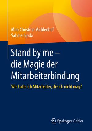 Stand by me - die Magie der Mitarbeiterbindung