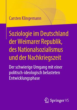 Soziologie im Deutschland der Weimarer Republik, des Nationalsozialismus und der Nachkriegszeit