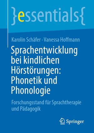 Sprachentwicklung bei kindlichen Hörstörungen: Phonetik und Phonologie