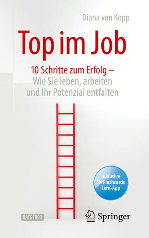 Top im Job - Wie Sie leben, arbeiten und Ihr Potenzial entfalten