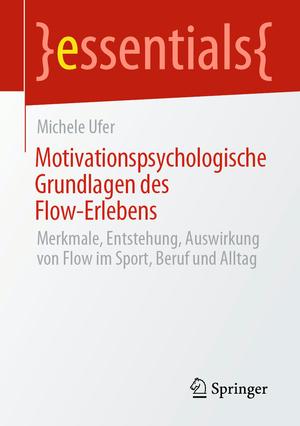 Motivationspsychologische Grundlagen des Flow-Erlebens