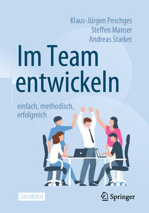 Im Team entwickeln - einfach, methodisch, erfolgreich