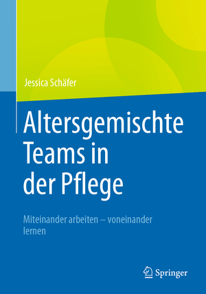 Altersgemischte Teams in der Pflege
