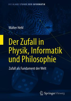 Der Zufall in Physik, Informatik und Philosophie