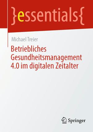 Betriebliches Gesundheitsmanagement 4.0 im digitalen Zeitalter