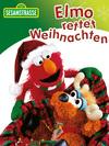 Vergrößerte Darstellung Cover: Elmo rettet Weihnachten. Externe Website (neues Fenster)