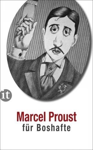 Marcel Proust für Boshafte