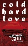 Vergrößerte Darstellung Cover: Cold Hard Love. Externe Website (neues Fenster)