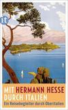 Mit Hermann Hesse durch Italien