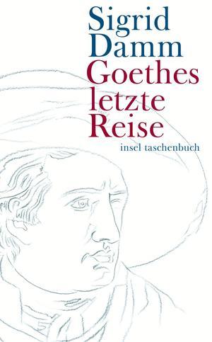 Goethes letzte Reise