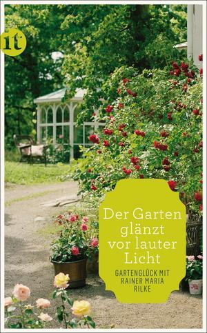 """""""Der Garten glänzt vor lauter Licht"""""""