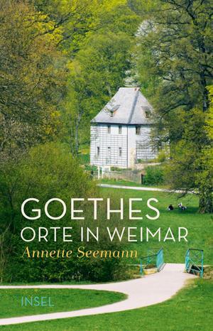 Goethes Orte in Weimar