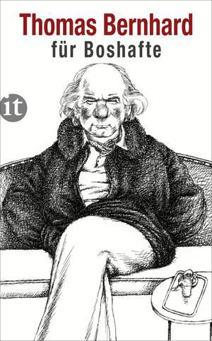 Thomas Bernhard für Boshafte