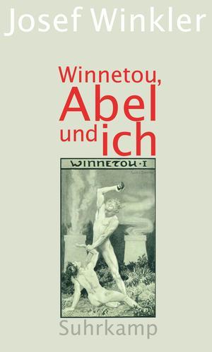 Winnetou, Abel und ich