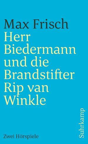 Herr Biedermann und die Brandstifter. Rip van Winkle