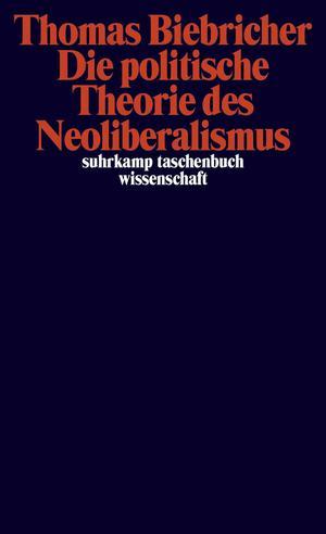 Die politische Theorie des Neoliberalismus