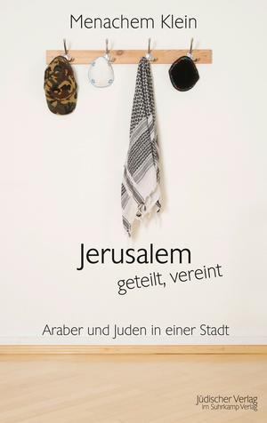 Jerusalem - geteilt, vereint