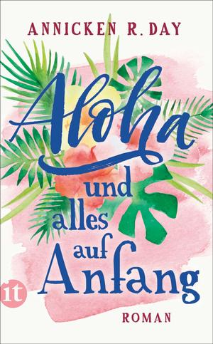 Aloha und alles auf Anfang