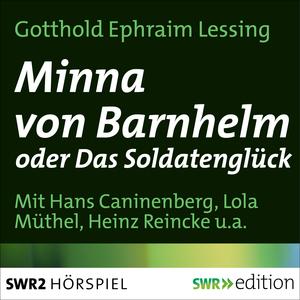 Minna von Barnhelm oder das Soldatenglück