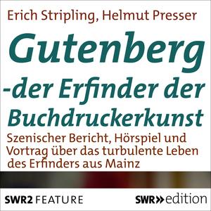 Gutenberg - der Erfinder der Buchdruckerkunst