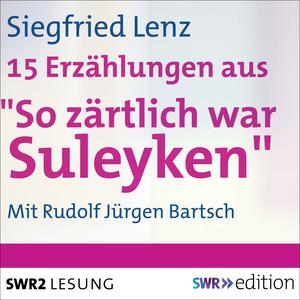 """15 Erzählungen aus """"So zärtlich war Suleyken"""""""
