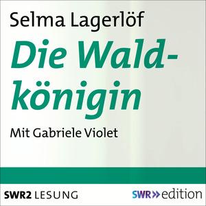 ¬Die¬ Waldkönigin