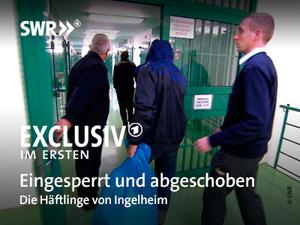 Eingesperrt und abgeschoben - Die Häftlinge von Ingelheim