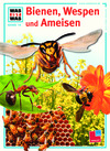 Bienen, Wespen und Ameisen