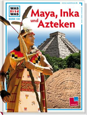 Maya, Inka und Azteken