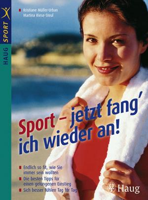 Sport - jetzt fang' ich wieder an!