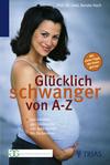 Glücklich schwanger von A-Z