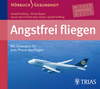 Vergrößerte Darstellung Cover: Angstfrei fliegen. Externe Website (neues Fenster)