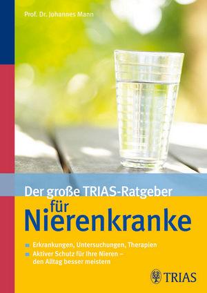 Der große TRIAS-Ratgeber für Nierenkranke