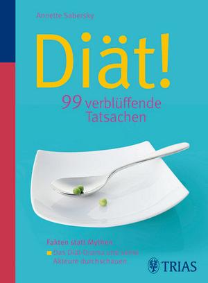 Diät! 99 verblüffende Tatsachen